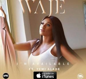 Waje - I'm Available Ft. Yemi Alade